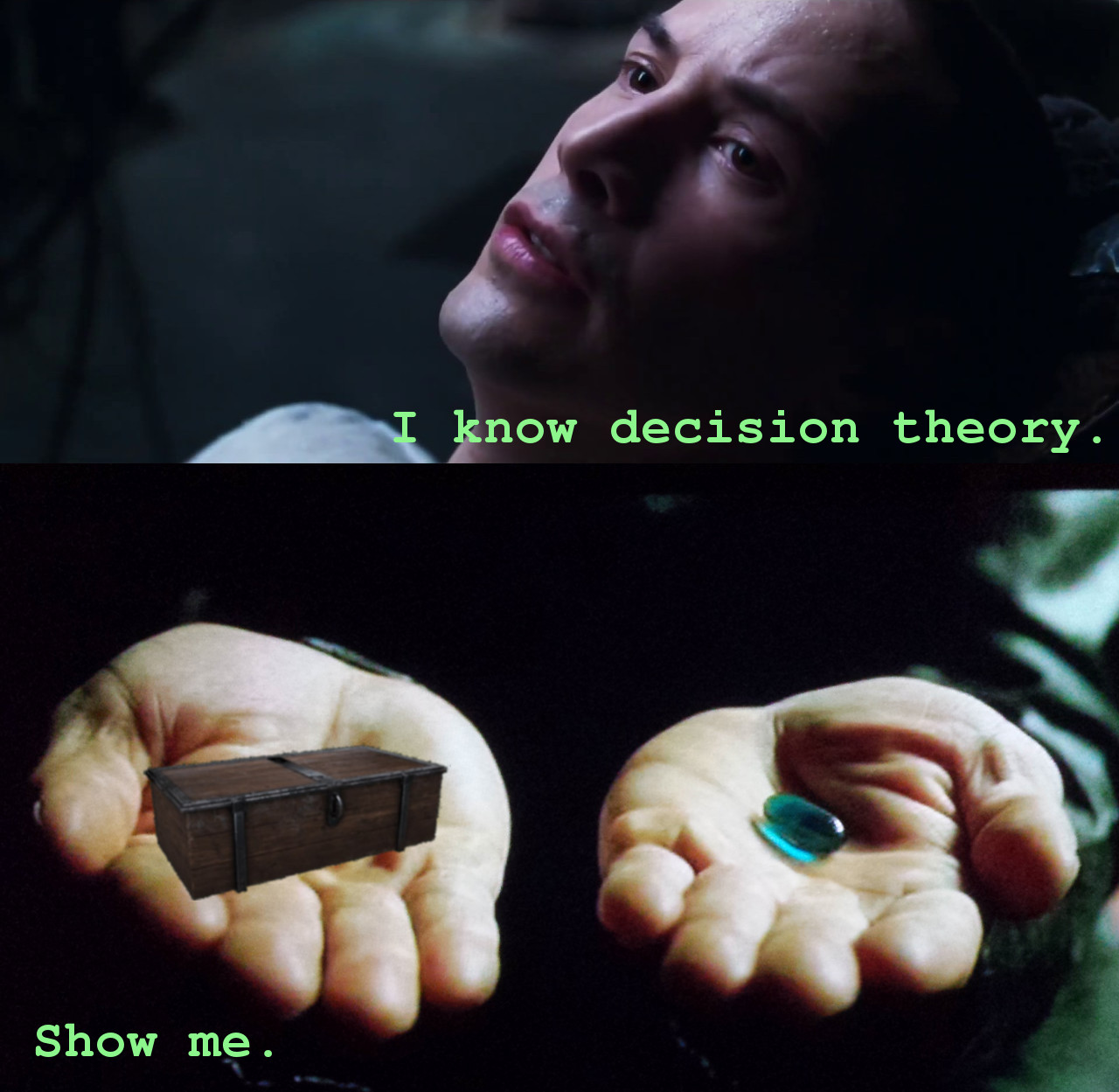 """I know decision theory."" ""Show me."""